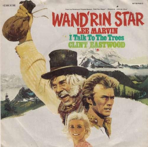 Bild Lee Marvin / Clint Eastwood (2) - Wand'rin Star / I Talk To The Trees (7, Single) Schallplatten Ankauf