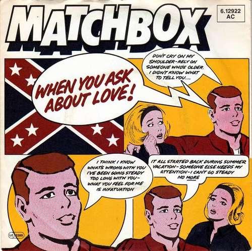 Bild Matchbox (3) - When You Ask About Love (7, Single) Schallplatten Ankauf