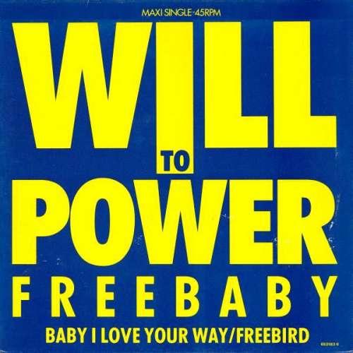 Bild Will To Power - Freebaby (Baby, I Love Your Way/Free Bird) (12, Maxi) Schallplatten Ankauf