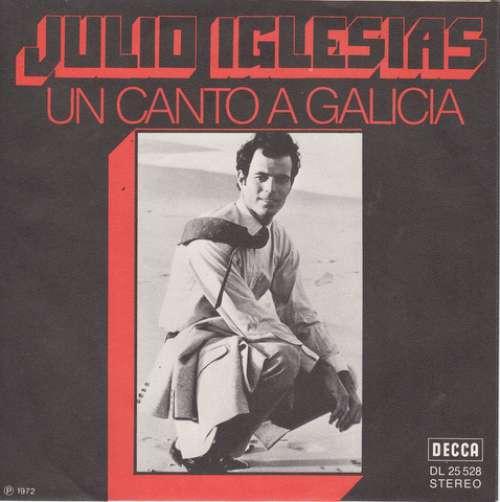 Bild Julio Iglesias - Un Canto A Galicia (7, Single) Schallplatten Ankauf
