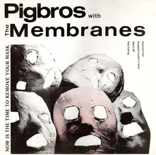 Bild Pigbros With The Membranes - Now Is The Time To Remove Your Mask (12) Schallplatten Ankauf
