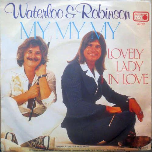 Bild Waterloo & Robinson - My My My / Lovely Lady In Love (7, Single) Schallplatten Ankauf