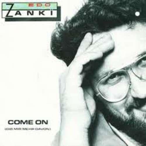 Bild Edo Zanki - Come On (Gib Mir Mehr Davon) (7, Single) Schallplatten Ankauf