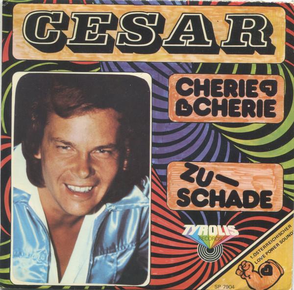 Bild Cesar (9) - Cherie Cherie / Zu-Schade (7, Single) Schallplatten Ankauf