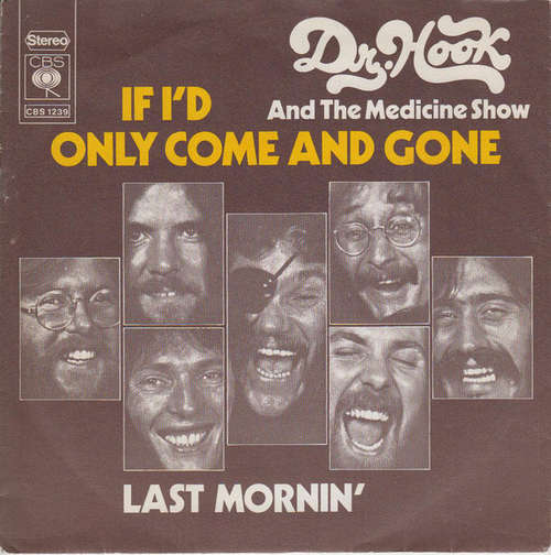 Bild Dr. Hook & The Medicine Show - If I'd Only Come And Gone (7, Single) Schallplatten Ankauf