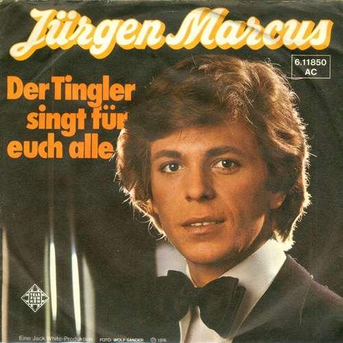 Bild Jürgen Marcus - Der Tingler Singt Für Euch Alle (7, Single) Schallplatten Ankauf