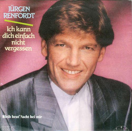 Bild Jürgen Renfordt - Ich Kann Dich Einfach Nicht Vergessen (7, Single) Schallplatten Ankauf