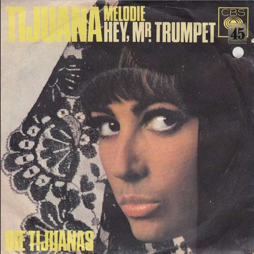 Bild Die Tijuanas - Tijuana Melodie / Hey, Mr. Trumpet (7, Single) Schallplatten Ankauf