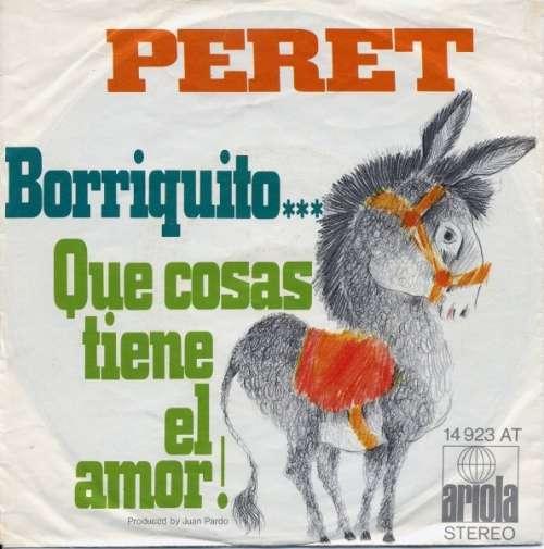 Cover zu Peret - Borriquito... / Que Cosas Tiene El Amor!  (7, Single) Schallplatten Ankauf