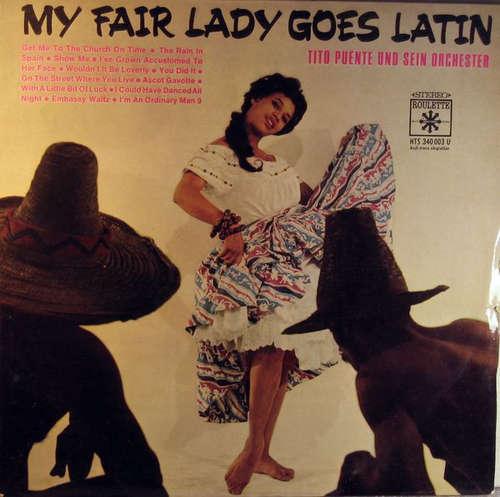 Cover Tito Puente Und Sein Orchester* - My Fair Lady Goes Latin (LP, Album) Schallplatten Ankauf