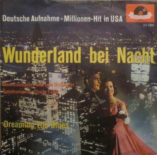 Bild Bert Kämpfert Und Sein Orchester* - Wunderland Bei Nacht / Dreaming The Blues (7, Single, Mono) Schallplatten Ankauf