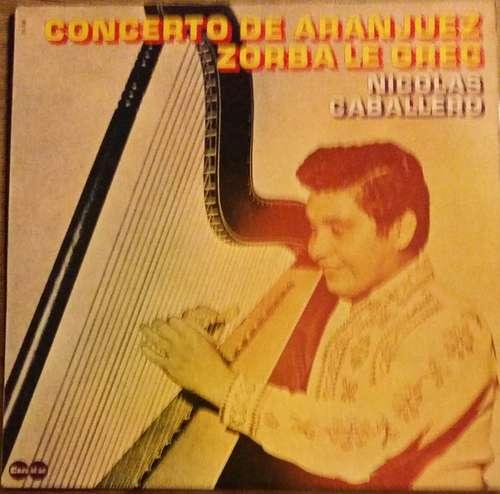 Bild Nicolás Caballero - Concerto De Aranjuez - Zorba Le Grec (LP, Album) Schallplatten Ankauf