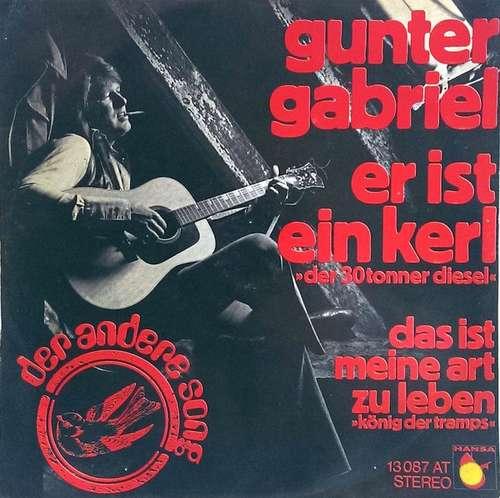 Bild Gunter Gabriel - Er Ist Ein Kerl Der 30tonner Diesel (7, Single) Schallplatten Ankauf