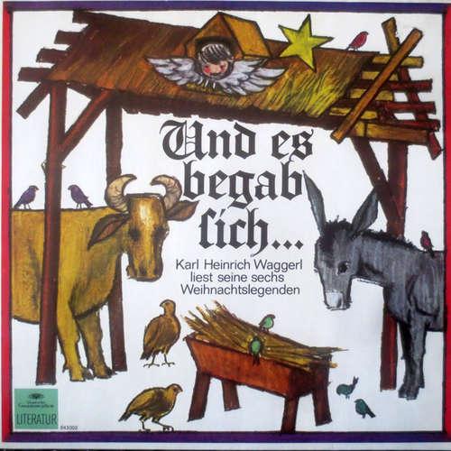 Cover Karl Heinrich Waggerl - Und Es Begab Sich... - Karl Heinrich Waggerl Liest Seine Sechs Weihnachtslegenden (LP, Album, RE) Schallplatten Ankauf