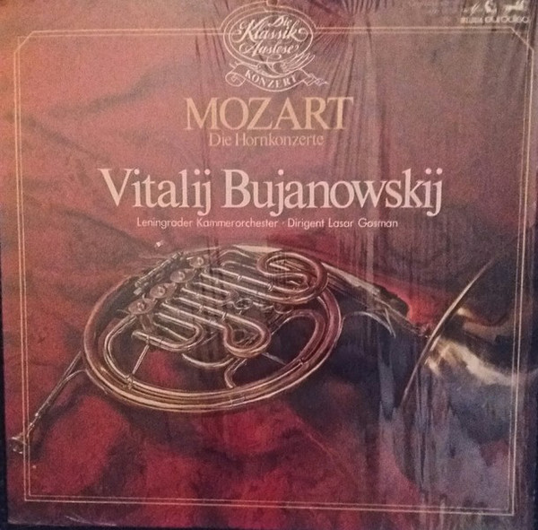 Bild Mozart*, Witalij Bujanowskij*, Leningrader Kammerorchester*, Lasar Gosman* - Die Hornkonzerte (LP) Schallplatten Ankauf