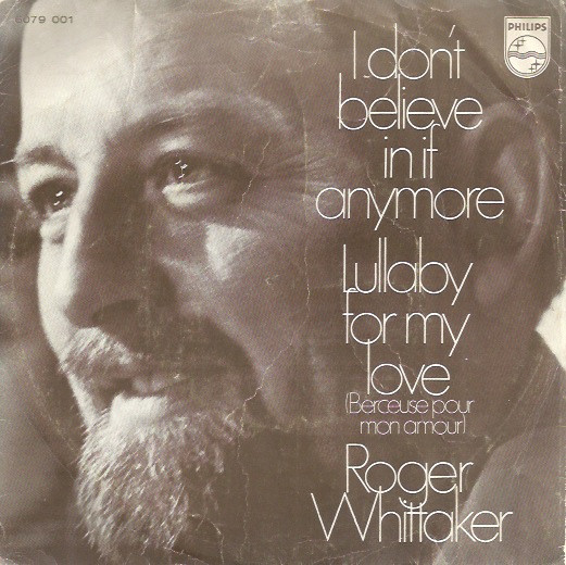 Cover Roger Whittaker - I Don't Believe In If Anymore / Lullaby For My Love (7, Single, Mono, 3-P) Schallplatten Ankauf