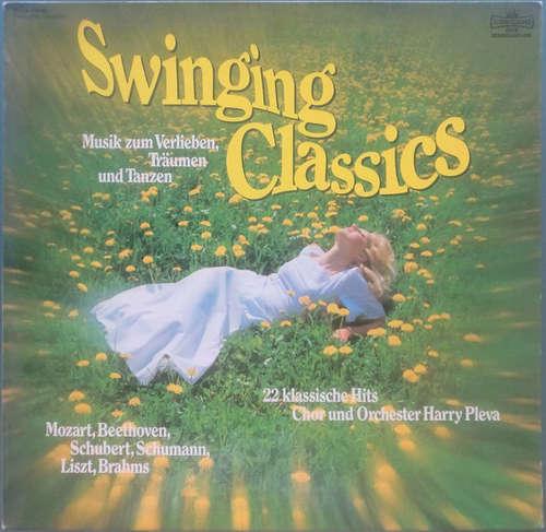 Bild Chor & Orchester Harry Pleva* - Swinging Classics (Musik Zum Verlieben, Träumen Und Tanzen - 22 Klassische Hits) (LP, Club) Schallplatten Ankauf