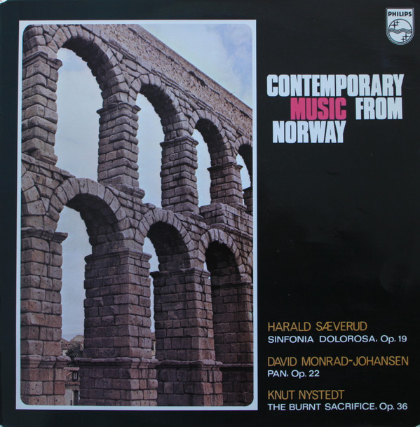 Bild Harald Sæverud, David Monrad-Johansen*, Knut Nystedt - Sinfonia Dolorosa, Op. 19 / Pan, Op. 22 / The Burnt Sacrifice, Op. 36 (LP) Schallplatten Ankauf