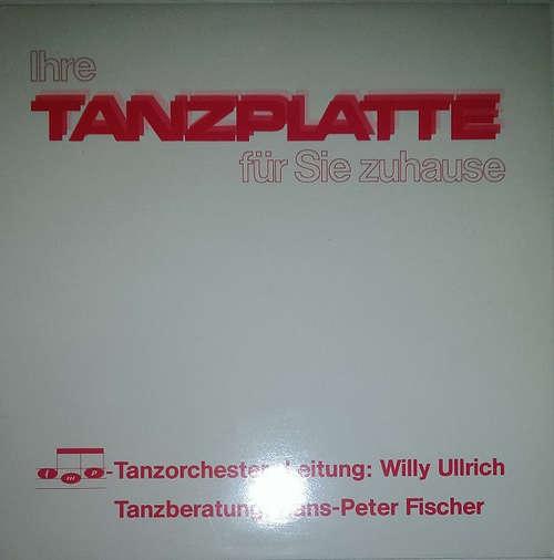 Cover Willy Ullrich - Ihre Tanzplatte Für Sie Zuhause (LP, Album) Schallplatten Ankauf