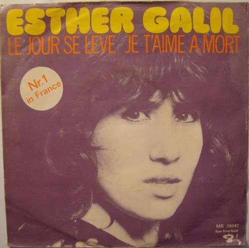 Bild Esther Galil - Le Jour Se Lève / Je T'aime A Mort (7, Single) Schallplatten Ankauf