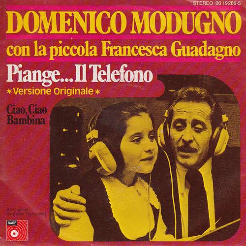 Bild Domenico Modugno Con La Piccola Francesca Guadagno - Piange.. Il Telefono (Versione Originale)/Ciao, Ciao Bambina (7, Single) Schallplatten Ankauf