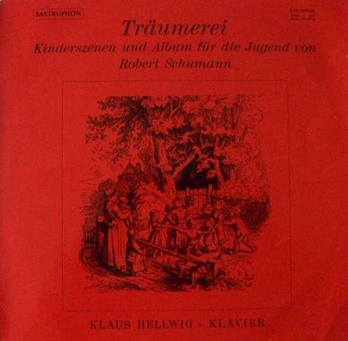 Bild Robert Schumann, Klaus Hellwig - Träumerei, Kinderszenen Und Album Für Die Jugend (LP, Album) Schallplatten Ankauf