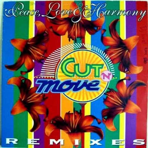 Cover zu Cut 'N' Move - Peace, Love & Harmony (Remixes) (12) Schallplatten Ankauf