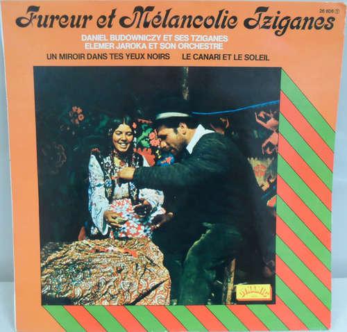 Cover Daniel Budowniczy Et Ses Tziganes*, Elemer Jaroka Et Son Orchestre* - Fureur Et Mèlancolie Tziganes (LP) Schallplatten Ankauf