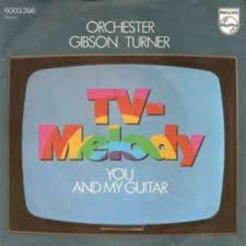 Bild Orchester Gibson Turner - TV-Melody / You And My Guitar  (7, Single) Schallplatten Ankauf