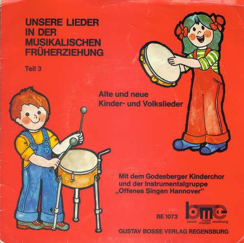 Cover Godesberger Kinderchor und Offenes Singen Hannover - Unsere Lieder In Der Musikalischen Früherziehung (Teil 3) (7, Album) Schallplatten Ankauf