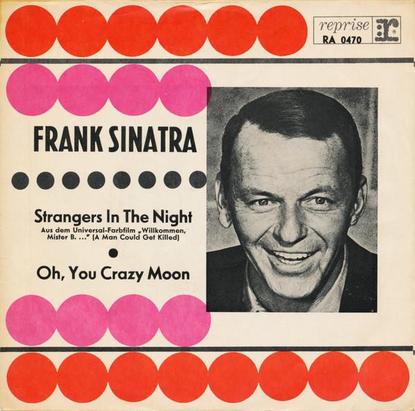 Cover Frank Sinatra - Strangers In The Night / Oh, You Crazy Moon (7, Single, RE) Schallplatten Ankauf
