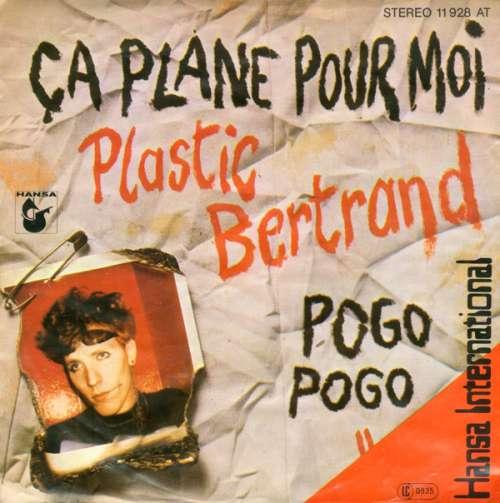 Cover Plastic Bertrand - Ça Plane Pour Moi / Pogo Pogo (7, Single) Schallplatten Ankauf