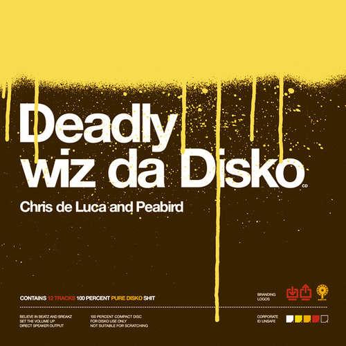 Cover Chris De Luca And Peabird - Deadly Wiz Da Disko (2xLP, Album) Schallplatten Ankauf