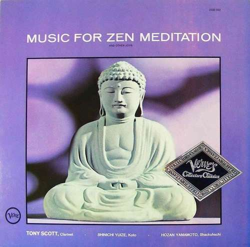 Cover zu Tony Scott (2) · Shinichi Yuize · Hozan Yamamoto - Music For Zen Meditation (And Other Joys) (LP, Album, RE) Schallplatten Ankauf