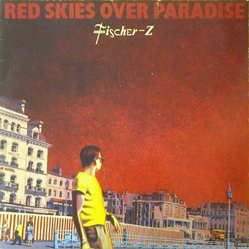 Cover Fischer-Z - Red Skies Over Paradise (LP, Album) Schallplatten Ankauf