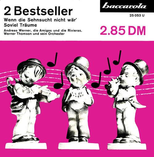 Bild Andreas Werner (3) Und Die Amigos / Andreas Werner (3) Und Die Rivieras - Wenn Die Sehnsucht Nicht Wär' / Soviel Träume (7, Single) Schallplatten Ankauf