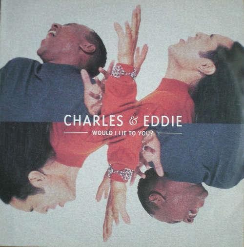 Cover Charles & Eddie - Would I Lie To You? (12) Schallplatten Ankauf