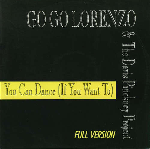 Cover Go Go Lorenzo & The Davis Pinckney Project - You Can Dance (If You Want To) (12) Schallplatten Ankauf
