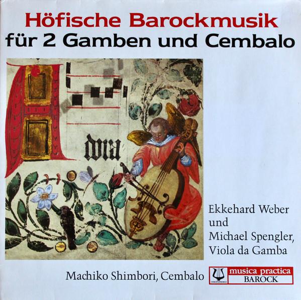 Cover Ekkehard Weber, Michael Spengler, Machiko Shimbori - Höfische Barockmusik Für 2 Gamben Und Cembalo (LP, Gat) Schallplatten Ankauf
