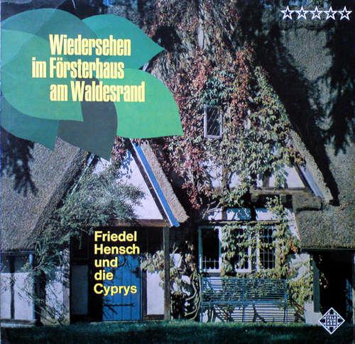 Bild Friedel Hensch Und Die Cyprys - Wiedersehen Im Försterhaus Am Waldesrand (LP, Album) Schallplatten Ankauf