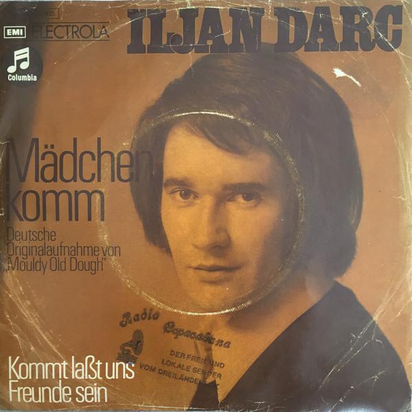 Bild Iljan Darc - Mädchen Komm (Deutsche Originalaufnahme von Mouldy Old Dough) (7, Single) Schallplatten Ankauf