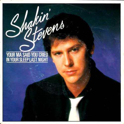 Bild Shakin' Stevens - Your Ma Said You Cried In Your Sleep Last Night (7, Single) Schallplatten Ankauf