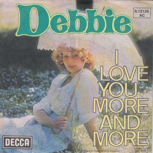 Bild Debbie (6) - I Love You More And More (7, Single) Schallplatten Ankauf