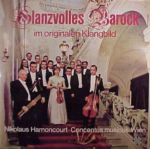 Bild Concentus Musicus Wien, Nikolaus Harnoncourt - Glanzvolles Barock Im Originalen Klangbild (LP, Album, Gat) Schallplatten Ankauf