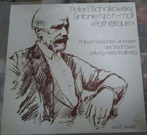 Bild Peter I. Tschaikowsky*, Philharmonisches Orchester Der Stadt Essen*, Heinz Wallberg - Symphonie Nr. 6 H-moll Pathetique (LP) Schallplatten Ankauf