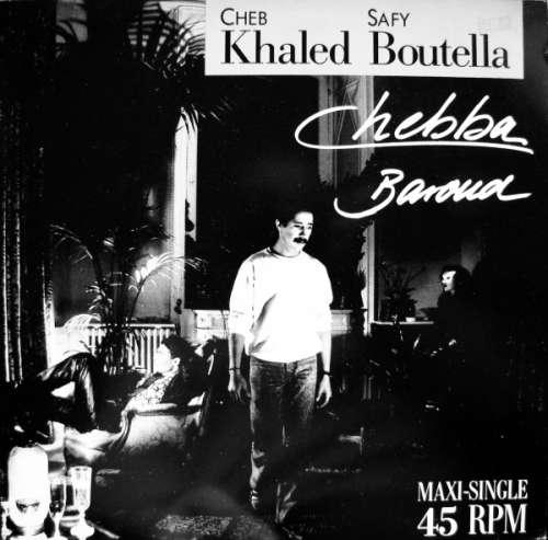 Cover Cheb Khaled* / Safy Boutella - Chebba / Baroud (12, Maxi) Schallplatten Ankauf