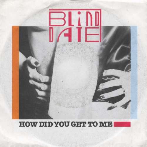 Bild Blind Date - How Did You Get To Me (7, Single) Schallplatten Ankauf