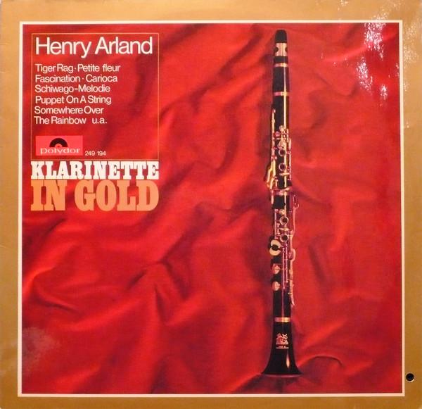 Cover Henry Arland - Klarinette In Gold (LP, Album) Schallplatten Ankauf