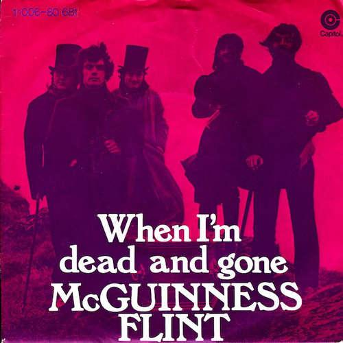 Bild McGuinness Flint - When I'm Dead And Gone (7, Single) Schallplatten Ankauf