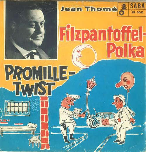 Cover Jean Thomé - Filzpantoffel-Polka / Promille-Twist (7, Single) Schallplatten Ankauf